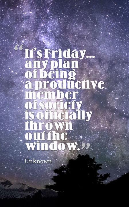 40 Brilliant Happy Friday Quotes Planet Of Success