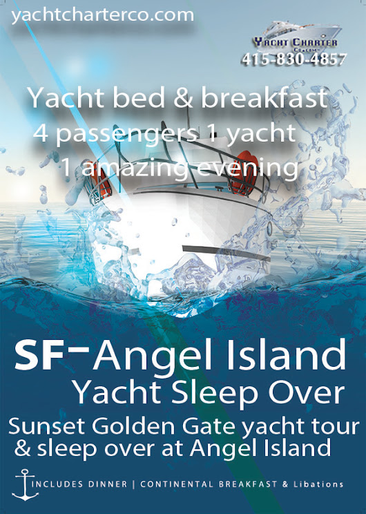 San Francisco - Angle Island Yacht Sleep over | Bed & Breakfast - YACHT CHARTER COMPANY - SAN FRANCISCO YACHT BAY AREA PREMIER YACHT CHARTERING MANAGEMENT | EVENT PLANNING | SAILING YACHT | WEDDING YACHT CHARTER | CORPORATE YACHT CHARTER | AMERICA'S CUP YACHT CHARTERS
