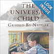 The Universal Child, Guided by Nature: Adaptation of the 2013 International Congress Presentation: Susan Mayclin Stephenson: 9781879264144: Amazon.com: Books
