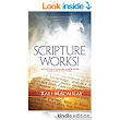 Scripture Works!: Effectively Praying God's Word over Life Situations (Faith With Works Book 1) - Kindle edition by Rali Macaulay. Religion & Spirituality Kindle eBooks @ Amazon.com.