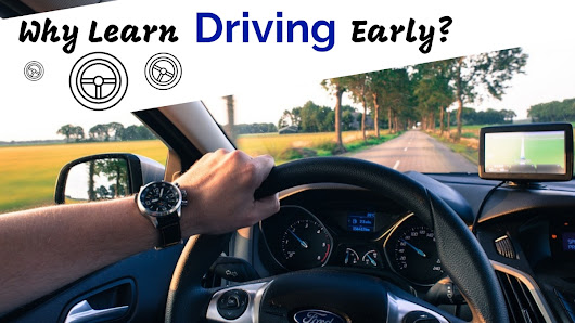 What are the Advantages of Learning Driving Early?