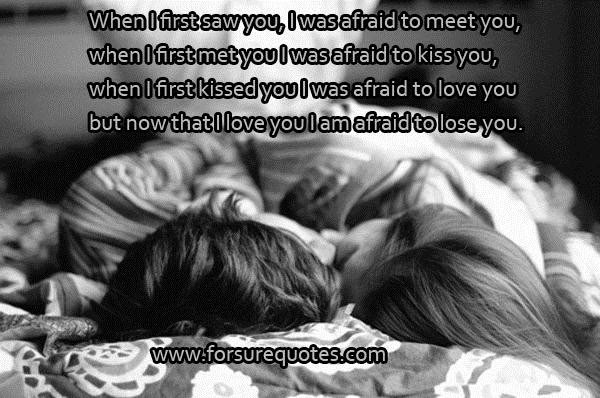 Quotes About Afraid To Lose You 49 Quotes