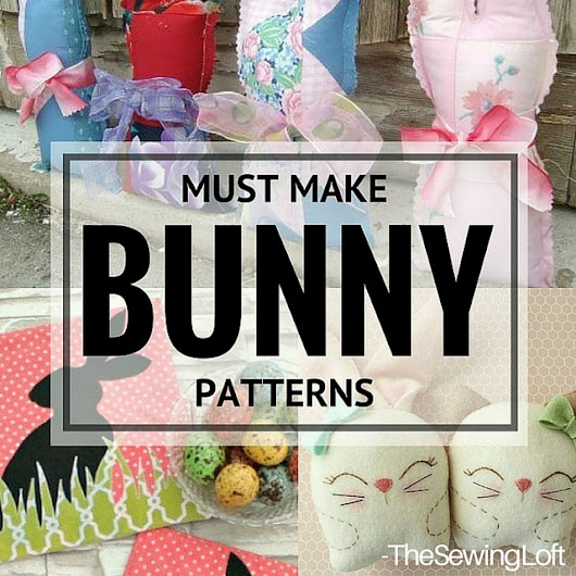 10 Amazing Bunny Patterns To Make This Easter - The Sewing Loft