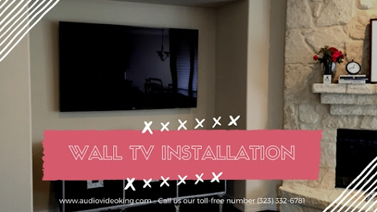 Audio Video King the most expert distributor of TV installation in Los Angeles
