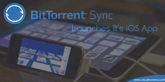 BitTorrent Sync Finally Launches Its iOS App