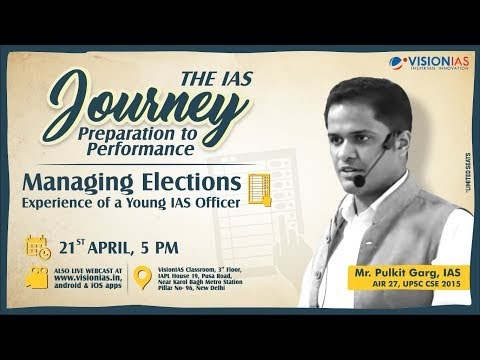 Managing Elections by a Young IAS Officer Mr  Pulkit Garg