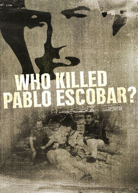 Who Killed Pablo Escobar?