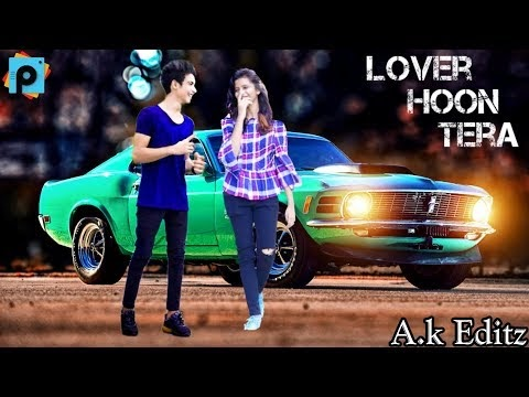Lover Hoon Tera Picsart manipulation Editing By A.k Editz