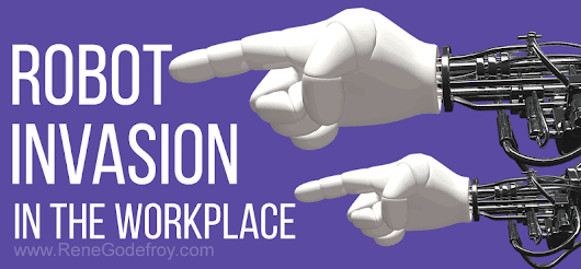 Robot Invasion - 3 Ways To Protect Yourself Against Them In The Workplace |