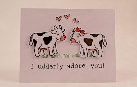I udderly adore you!