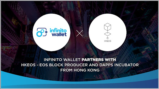 Infinito Wallet Partners with HKEOS - EOS Block Producer and DApps incubator from Hong Kong - Infinito Wallet