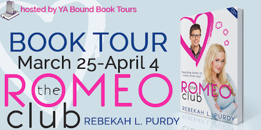 Book Tour and Giveaway: The Romeo Club by Rebekah Purdy