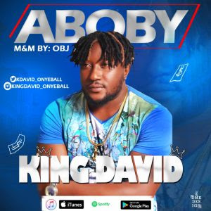 Download Music Mp3:- King David – Aboby