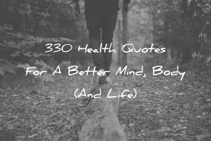 330 Health Quotes For A Better Mind Body And Life