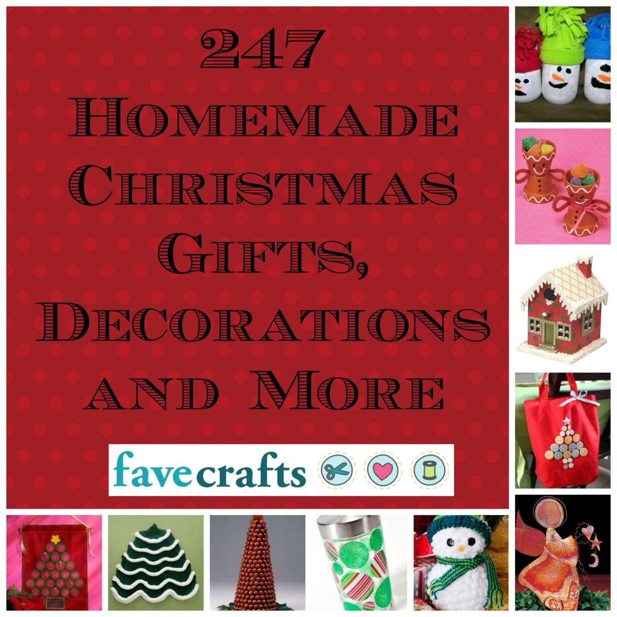 247 Homemade Christmas Gifts, Decorations, and More