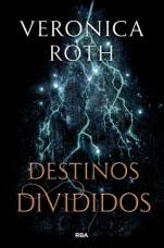 Destinos divididos (Las marcas de la muerte II) Veronica Roth