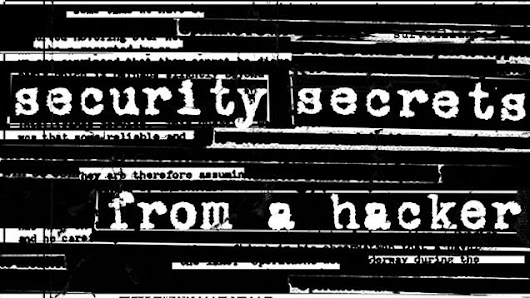 Security Secrets from a Hacker