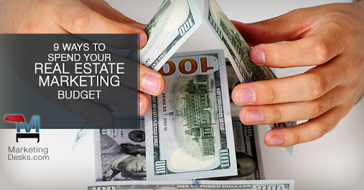 9 Ways to Spend Your Real Estate Marketing Budget