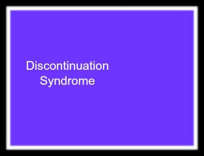 Discontinuation Syndrome