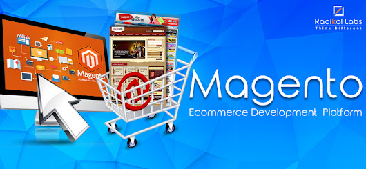 Why You Should Switch To Magento Ecommerce Development Platform? - Radikal Labs
