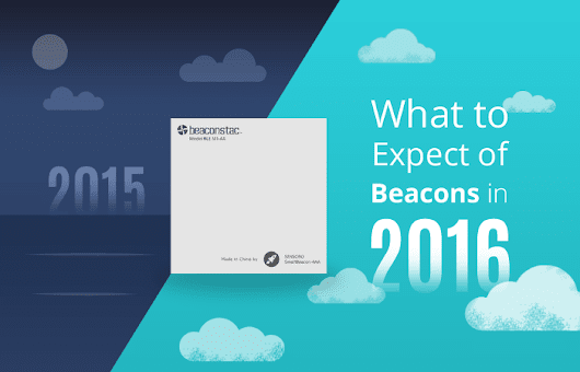 Beacons in 2016: What to Expect from iBeacon, Eddystone and more