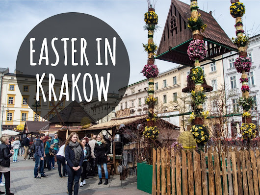 Where to Go in Europe for Easter? Try Krakow! | TravelGeekery
