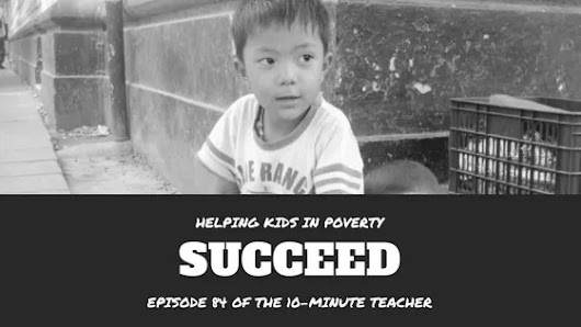 How to Help Kids in Poverty Succeed in Life and Learning