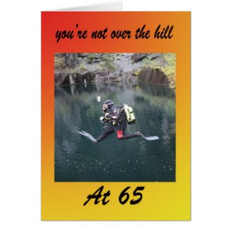 You're not over the hill at 65 greeting card