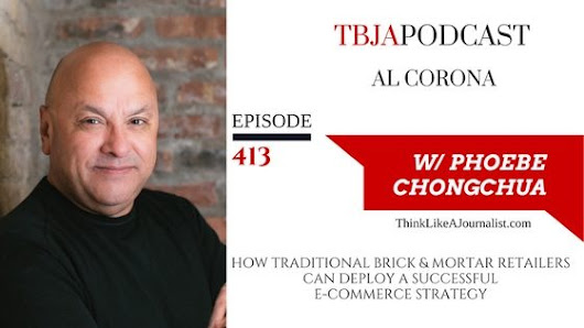 TBJA 413 How Traditional Brick and Mortar Retailers Can Deploy a Successful E-Commerce Strategy, Al Corona — PHOEBE CHONGCHUA