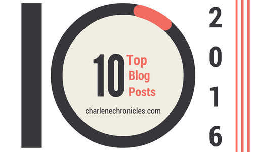 Top 10 Blog Posts for 2016 - Charlene Chronicles