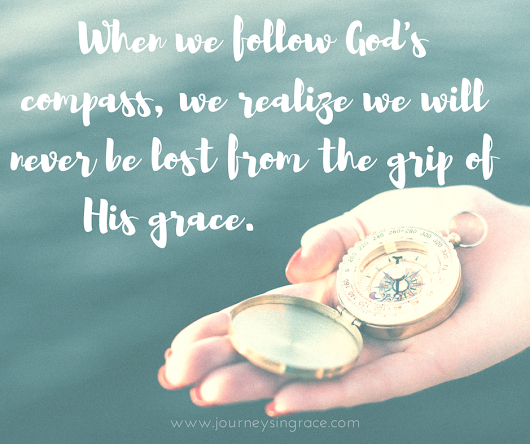 When we follow the compass of grace...#GraceMoments Link Up - Journeys in Grace