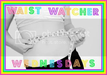 Waist Watcher Wednesday