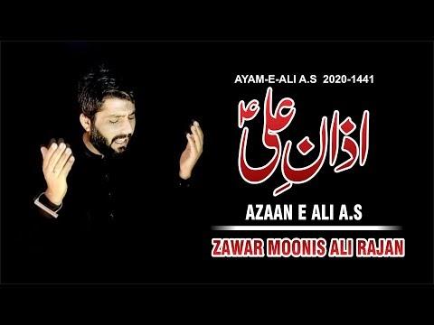 New Noha Azaan-e-Ali a.s | Zawar Moonis Ali Rajan 2020-1441 | Ayam e Ali...