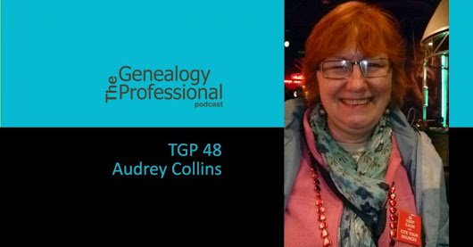 TGP 48 - Audrey Collins & The UK National Archives - The Genealogy Professional podcast
