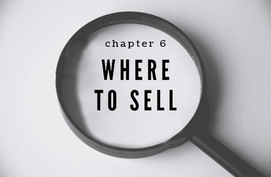 Guide: Choosing Where to Sell (Chapter 6)