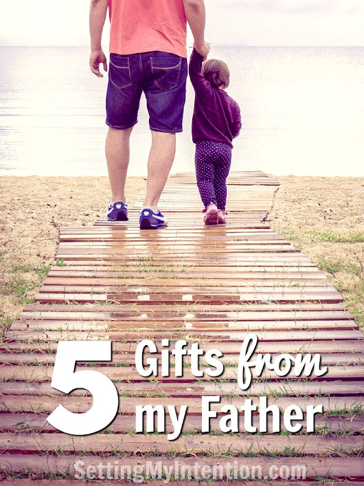 Five Gifts from my Father
