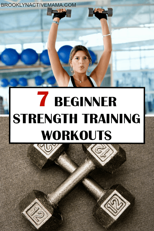7 Beginner Strength Training Workouts - Brooklyn Active Mama