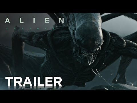Alien: Covenant Official Trailer - Thoughts.