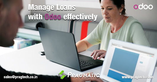 Manage Loans with Odoo effectively - Pragtech Blogger