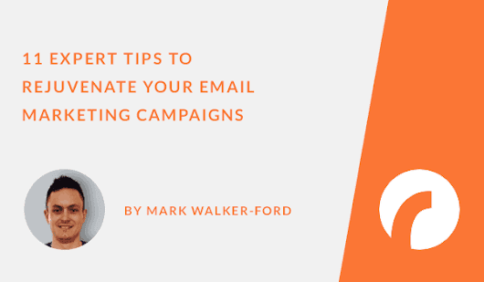11 Tips to Rejuvenate Your Email Marketing Campaigns - Infographic