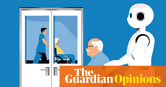 Robots could solve the social care crisis – but at what price? | John Harris | Opinion | The Guardian
