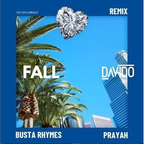 "Davido – ""Fall (Remix)"" ft. Busta Rhymes x Prayah"