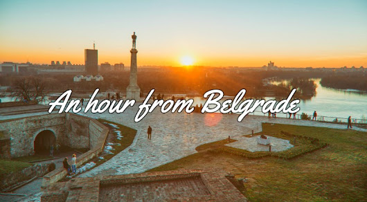 An hour from Belgrade - Serbia.com