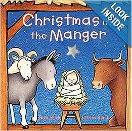 http://www.amazon.com/Christmas-Manger-Nola-Buck/dp/0694012270/ref=sr_1_1?s=books&ie=UTF8&qid=1386618475&sr=1-1&keywords=christmas+in+the+manger
