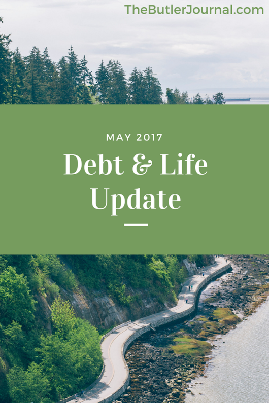 May 2017 Debt & Life Update - The Butler Journal