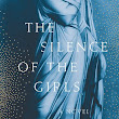 The Silence of the Girls - The Gilmore Guide to Books