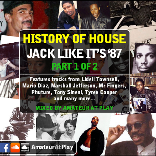 History Of House - Jack Like It's '87 (Part 1)