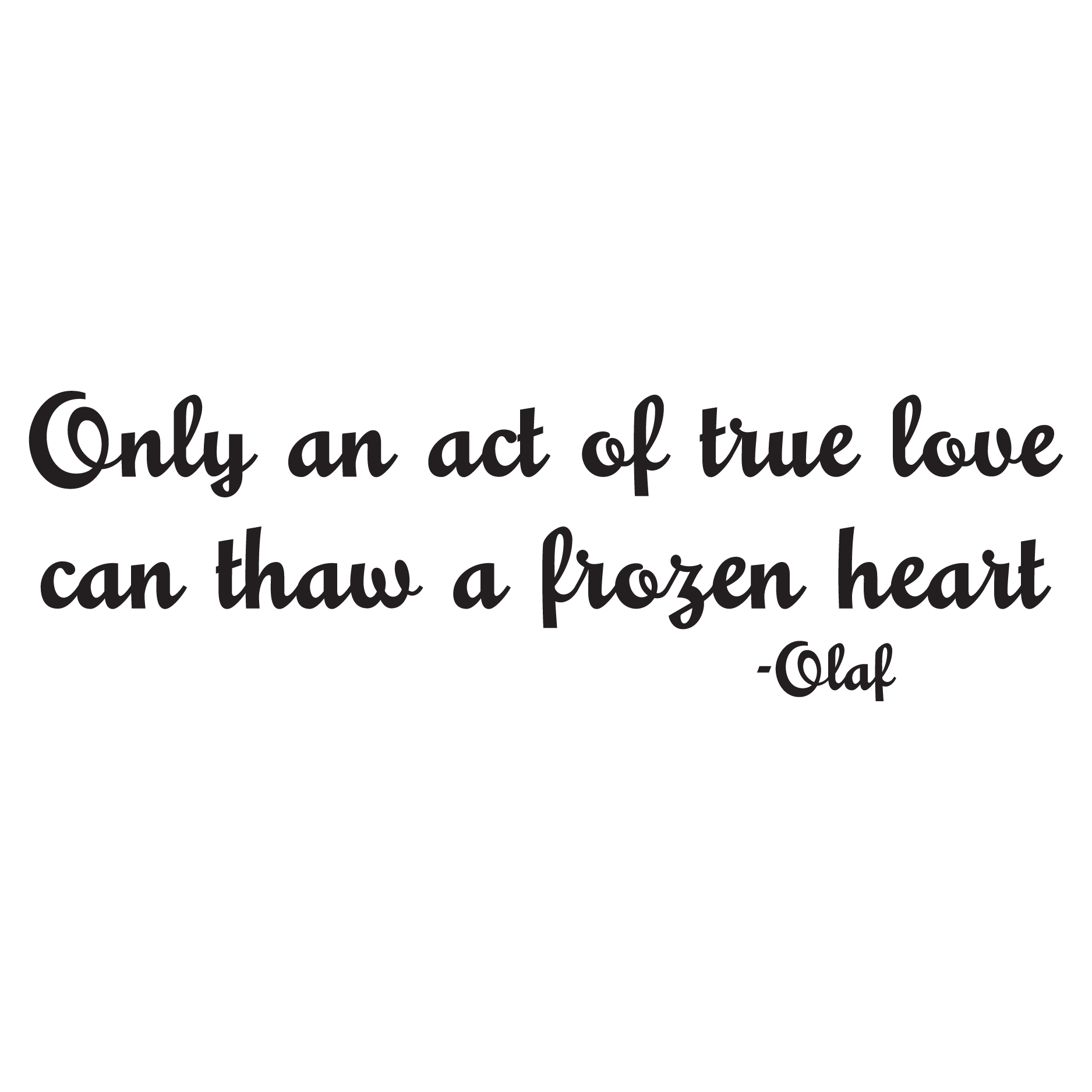 ly An Act True Love Can Thaw A Frozen Heart