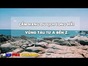 Cẩm nang du lịch Long Hải, Vũng Tàu từ A đến Z