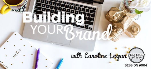 FP004: Building Your Brand With Caroline Logan - FEATURED photog